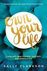 Own Your Life: Living with Deep Intention, Bold Faith, and Generous Love Paperback