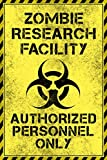 Zombie Research Facility Authorized Personnel Only Warning Sign Cool Wall Decor Art Print Poster 12x18