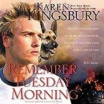 Remember Tuesday Morning: 9-11 Series   Karen Kingsbury