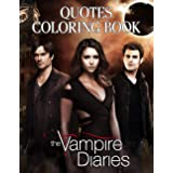 Vampire Diaries Coloring Book: Relaxing Coloring Book For Adults With Lots Of Good Sayings And Beautiful Illustrations From T