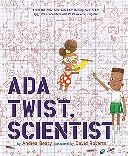 Ada Twist, Scientist by [Beaty, Andrea]