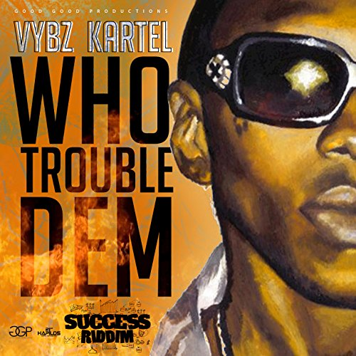 Amazon Who Trouble Dem Vybz Kartel MP3 Downloads