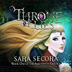 Throne of Lies: Amethysta Trilogy, Book 1 | Sara Secora