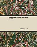 Ballade Op.19 - For Solo Piano (1879)