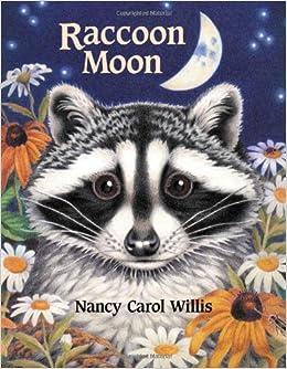 07ed4106e0 Raccoon Moon (Accelerated Reader Program series): Nancy Carol Willis ...