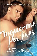 Toque-me, Por favor [Romance Erótico GAY] eBook Kindle