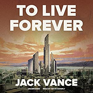 To Live Forever Audiobook