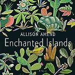 Enchanted Islands: A Novel | Allison Amend