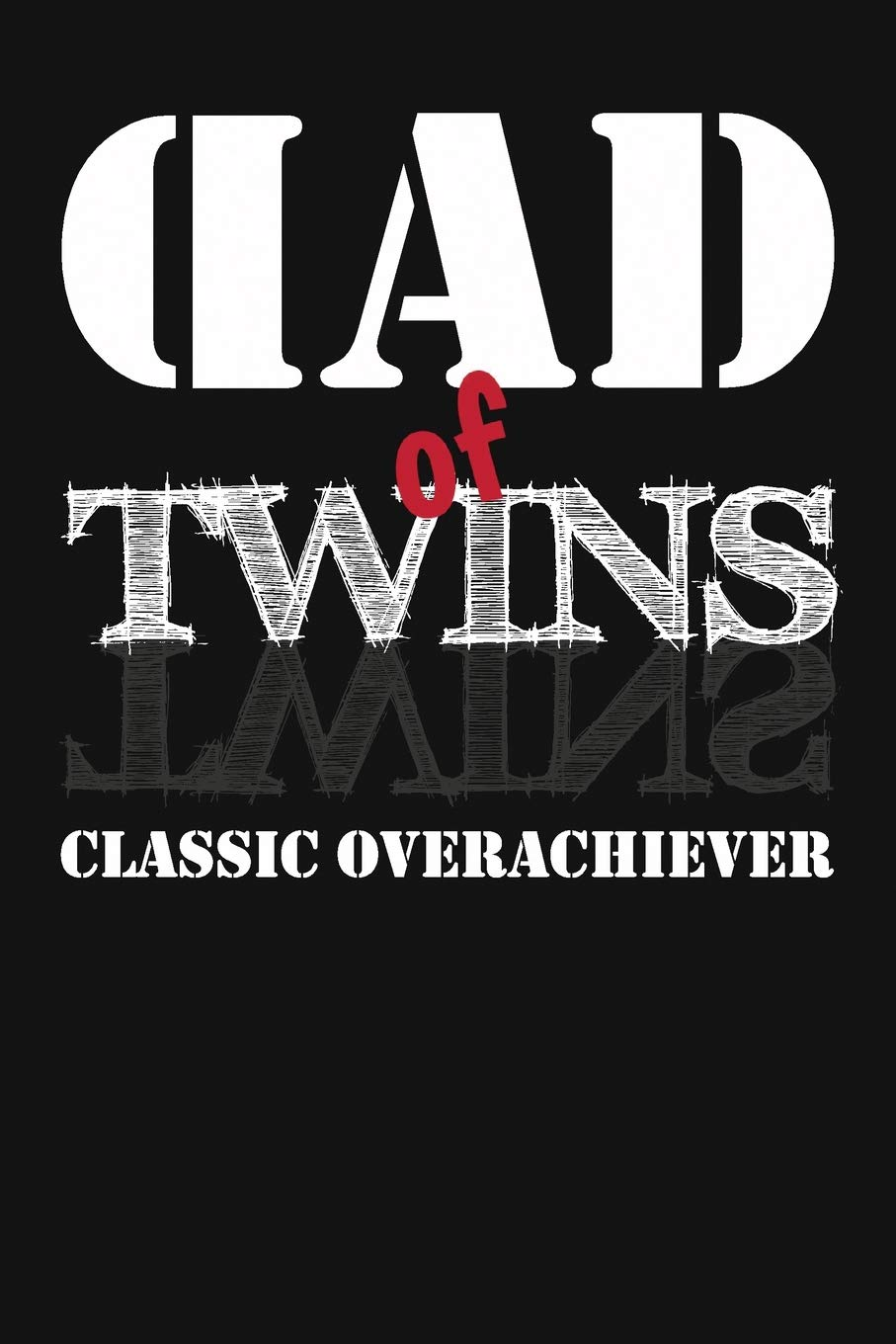 Download Dad Of Twins Classic Overachiever: New Twin Dad Gifts. Funny Fathers Day Gift Notebook Journal (Nu Baby Swag) pdf epub