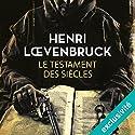Le testament des siècles | Livre audio Auteur(s) : Henri Loevenbruck Narrateur(s) : François Montagut