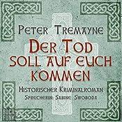 Der Tod soll auf euch kommen (Schwester Fidelma ermittelt 15) | Peter Tremayne