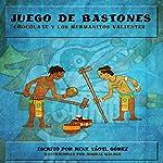 Juego de Bastones [Canes Game] | Rene Yaotl Gomez