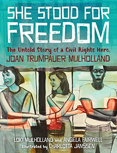 Search : She Stood for Freedom: The Untold Story of a Civil Rights Hero, Joan Trumpauer Mulholland
