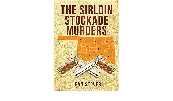 The Sirloin Stockade Murders: Jean Stover: 9781683014577