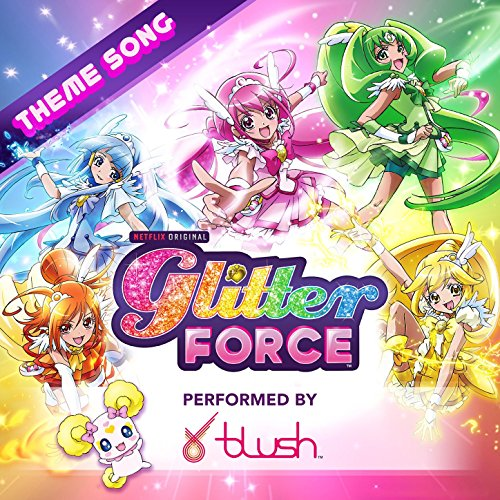Glitter Force Theme Song (The Force Theme)