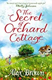 The Secret of Orchard Cottage: You'll fall in love with this charming book (kindle edition)