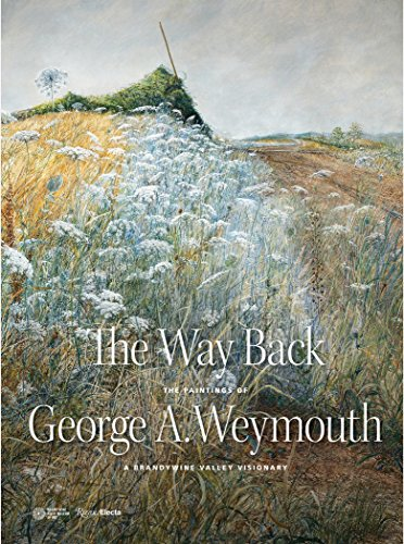 E.b.o.o.k The Way Back: The Paintings of George A. Weymouth - A Brandywine Valley Visionary<br />[E.P.U.B]