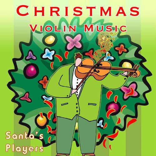 Christmas Violin.Christmas Violin Music By Santa S Players On Amazon Music