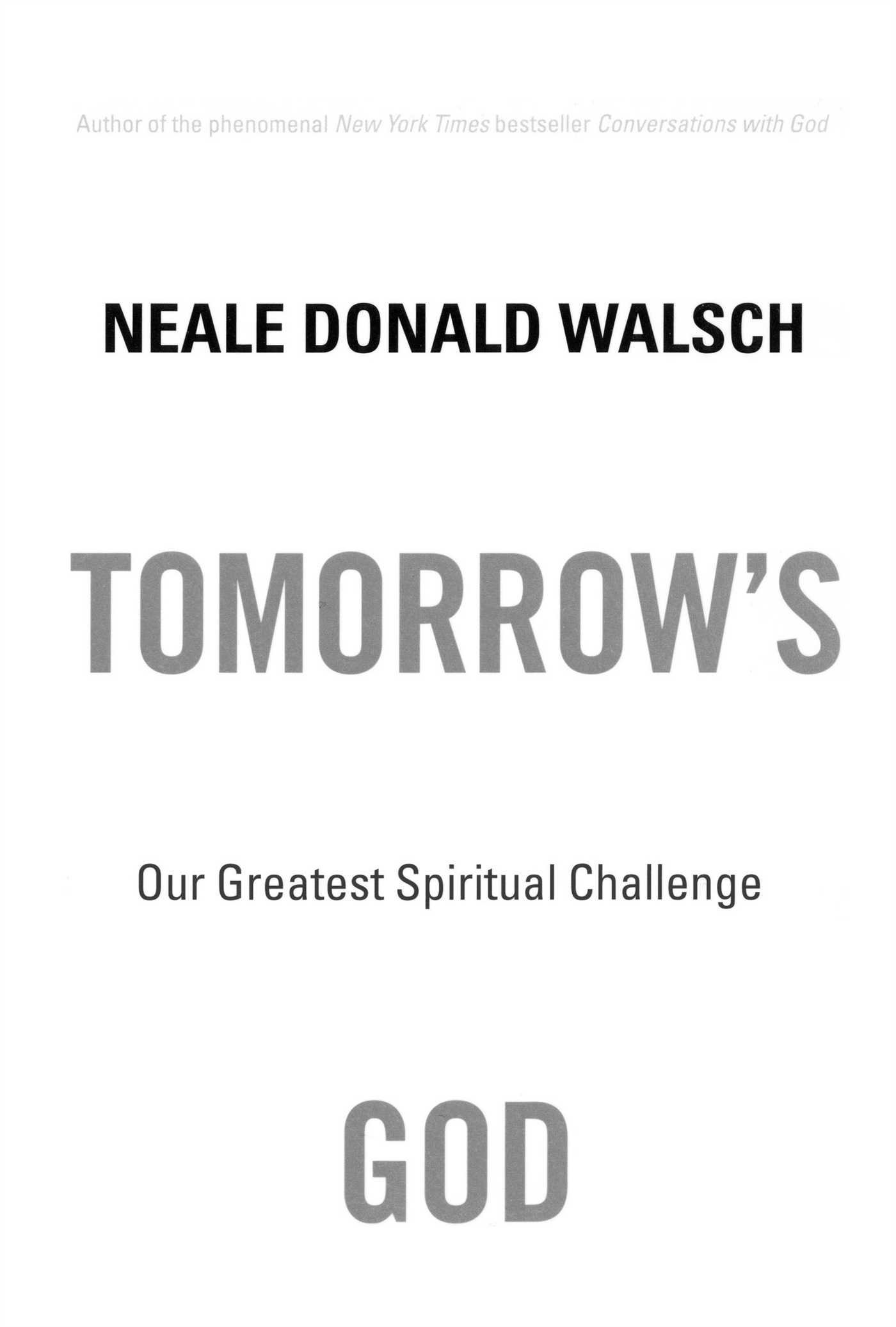 Tomorrows God Our Greatest Spiritual Challenge Neale Donald