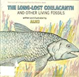 The Long Lost Coelacanth and Other Living Fossils, Aliki, 0690504780