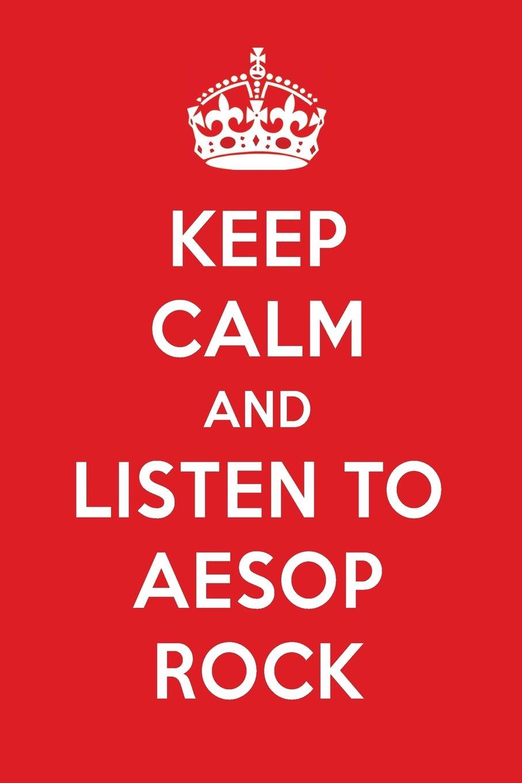 Read Online Keep Calm And Listen To Aesop Rock: Aesop Rock Designer Notebook ebook