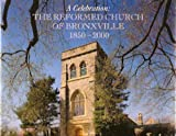 A Celebration: The Reformed Church of Bronxville 1850-2000