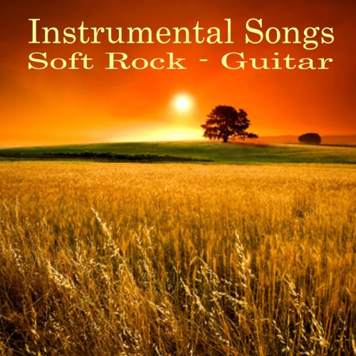 Instrumental Songs   Soft Rock Guitar