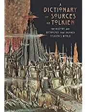 Dictionaries Of Sources Of Tolkien: The History and Mythology That Inspired Tolkien's World
