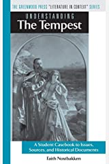 """Understanding The Tempest: A Student Casebook to Issues, Sources, and Historical Documents (The Greenwood Press """"Literature in Context"""" Series) Hardcover"""