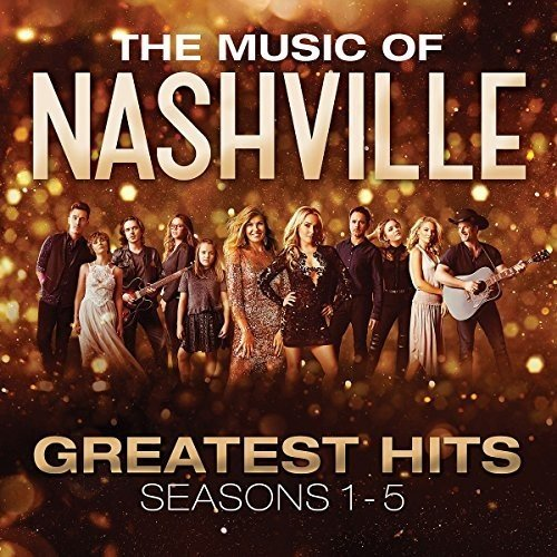 (The Music of Nashville: Greatest Hits Seasons 1-5 (Original Soundtrack))
