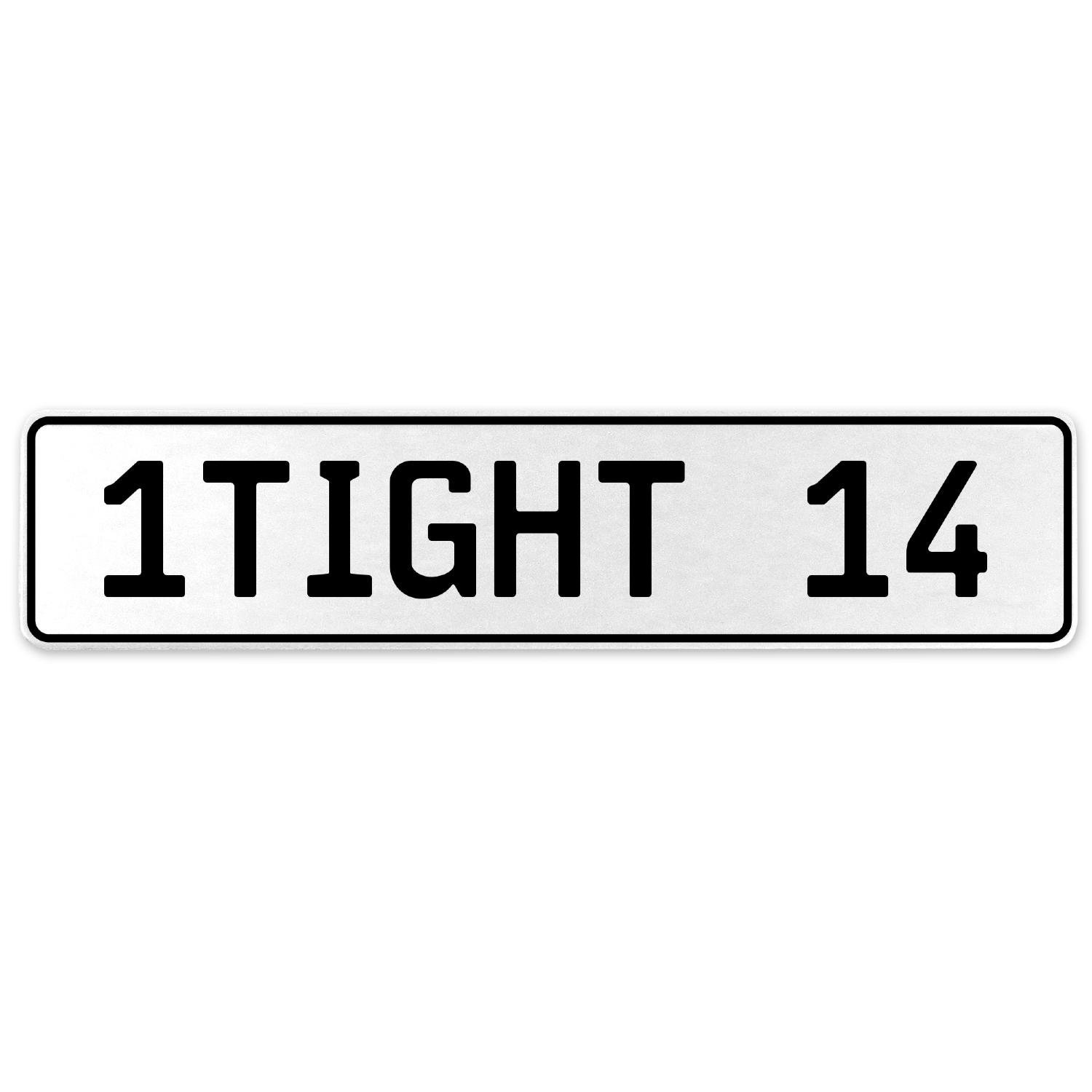 Vintage Parts 554809 1TIGHT 14 White Stamped Aluminum European License Plate