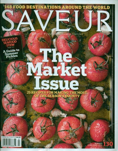 Saveur Magazine - June July 2010 - The Market Issue: 25 Recipes for Making the Most of the Season's Bounty, 148 Food Destinations Around the World (A Chefs Life Season 1 compare prices)