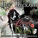 Beauty and His Beast Audiobook by Bey Deckard Narrated by Michael Ferraiuolo