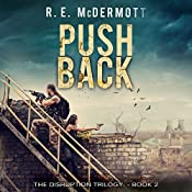 Push Back: The Disruption Series, Book 2 | R.E. McDermott