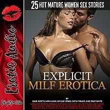 Explicit MILF Erotica: Twenty-Five Hot Mature Women Sex Stories Audiobook by Ellie North, Riley Davis, Sofia Miller, Lora Lane, Kaylee Jones Narrated by Arty Rose, Millie Stearn, Kelly Morgan, Ruby Rivers, Sabrina Carleton, Kathryn LaPlante