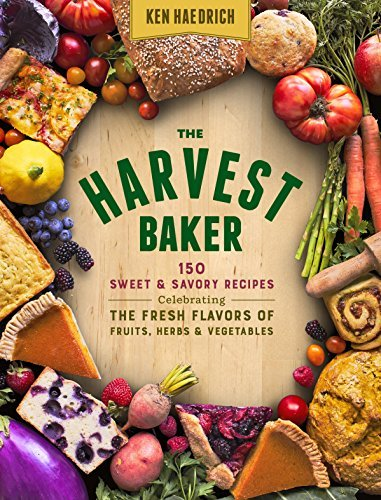 the-harvest-baker-150-sweet-savory-recipes-celebrating-the-fresh-picked-flavors-of-fruits-herbs-vege