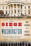 img - for The Siege of Washington: The Untold Story of the Twelve Days That Shook the Union by John Lockwood (2012-12-01) book / textbook / text book
