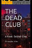 The Dead Club: A Frank DeGrae Case