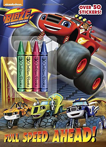 Full Speed Ahead! (Blaze and the Monster Machines) (Color Plus Crayons and Sticker) (Monster Trucks Book)