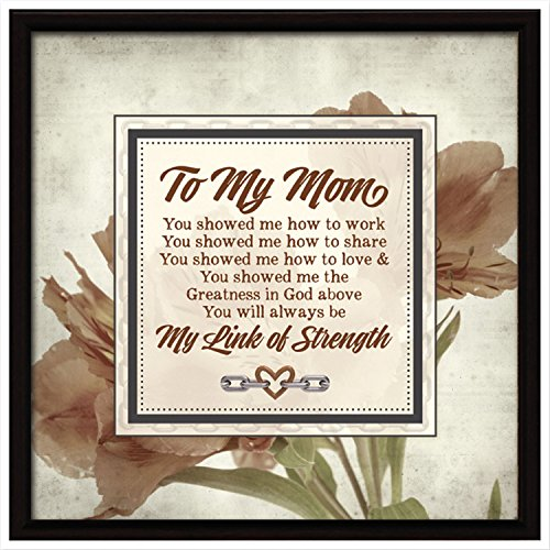 To My Mom...Links of Strength Framed Plaque by Dexsa