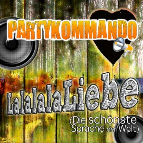 lalalalaliebe die sch nste sprache der welt by partykommando on amazon music. Black Bedroom Furniture Sets. Home Design Ideas