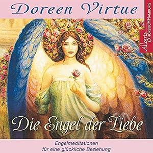 Die Engel der Liebe Hörbuch