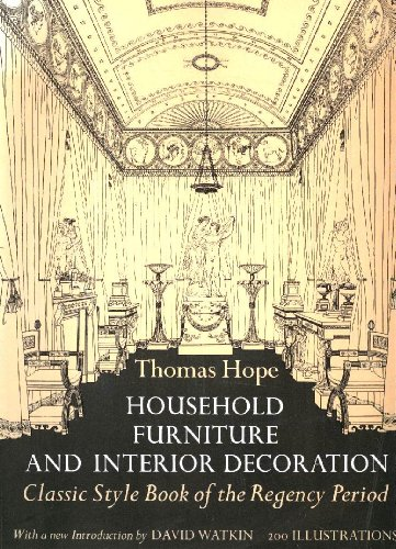 Household Furniture and Interior Decoration: Classic Style Book of the Regency Period - Regency Style Furniture