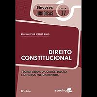 Col. Sinopses Jurídicas 17 – Direito Constitucional  Teoria Geral da Constituição e Direitos Fundamentais