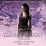 Transcendent: A Starling Novel, Book 3 | Lesley Livingston