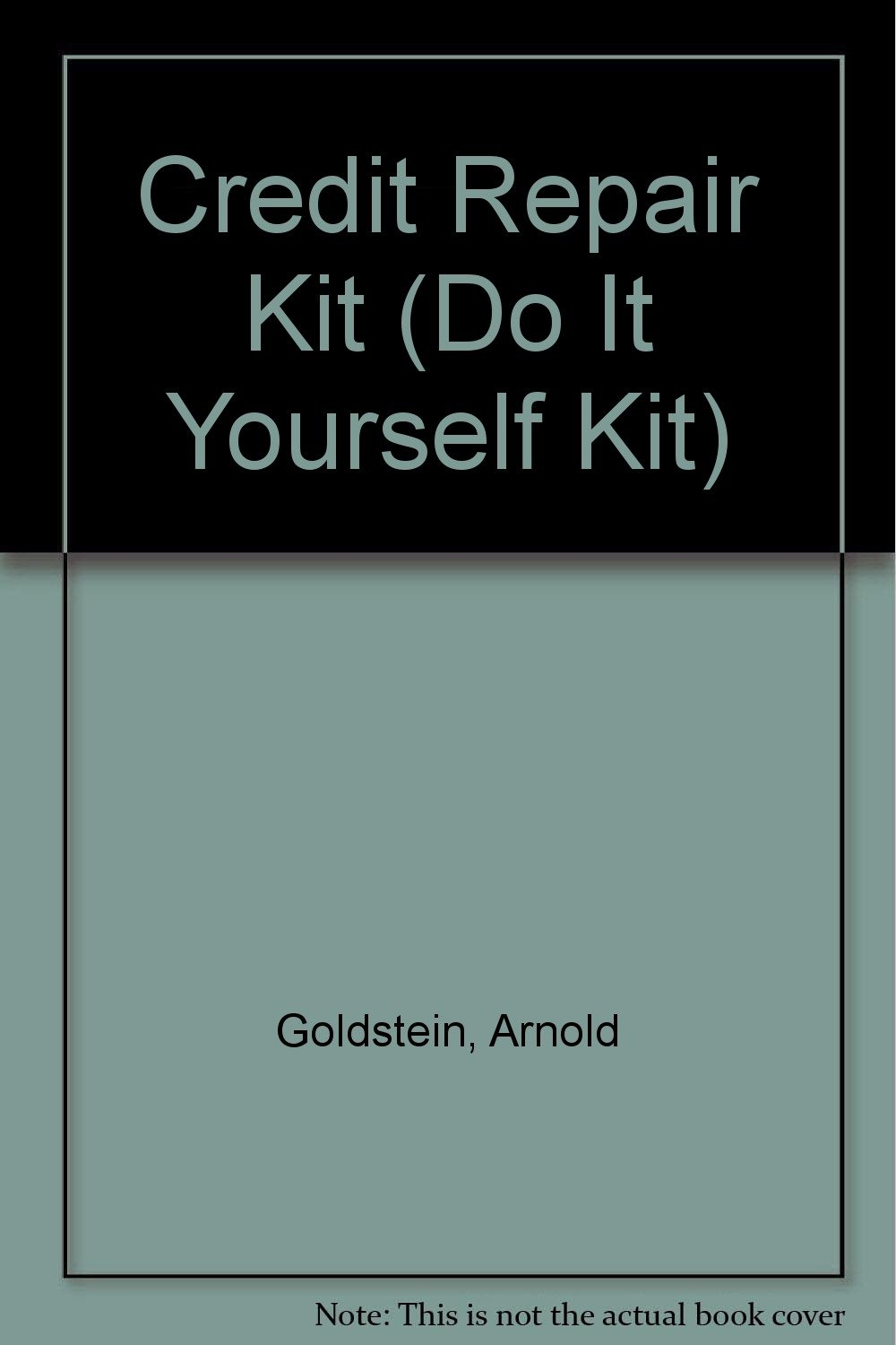 Credit repair kit do it yourself kit arnold goldstein credit repair kit do it yourself kit arnold goldstein 9781563821387 amazon books solutioingenieria Image collections