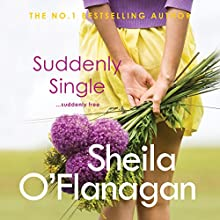 Suddenly Single Audiobook by Sheila O'Flanagan Narrated by Caroline Lennon