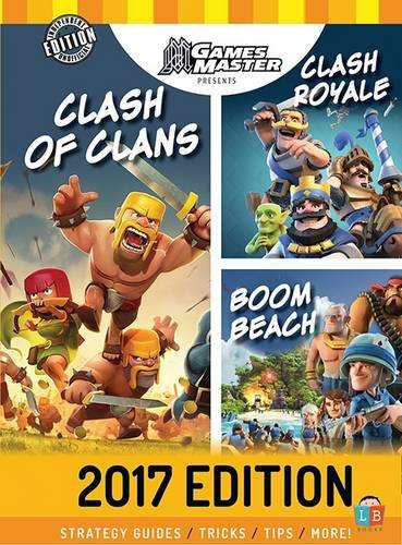 Clash of Clans / Clash Royale / Boom Beach - 2017 Annual by GamesMaster (2017 Annuals)