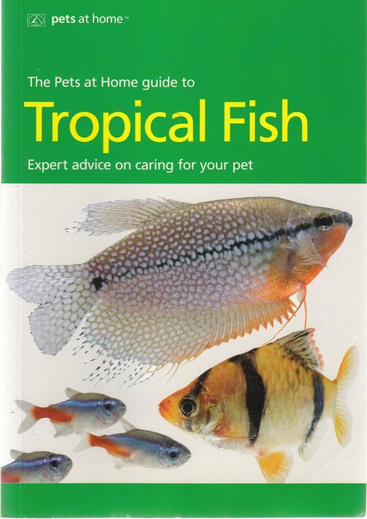 The Pets At Home Guide To Tropical Fish 9781842861233 Amazon Com Books