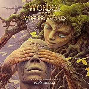 Wonder and the Medicine Wheels Audiobook